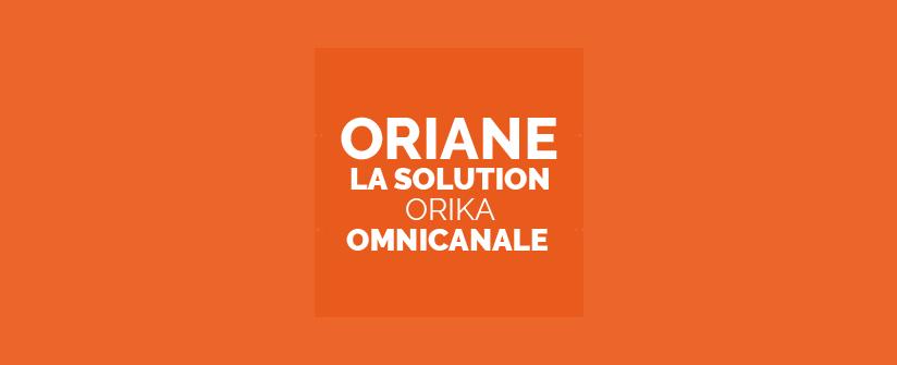 ORIANE LA SOLUTION ORIKA OMNICANALE